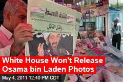 White House Won't Release Photos of Osama bin Laden's Body