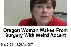 Foreign Accent Syndrome: Oregon Woman Wakes From Surgery With Strange Accent
