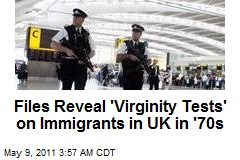 Brit Border Unit 'Viginity Tests' Trigger Outrage