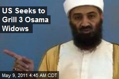 US Seeks to Grill 3 Osama Widows