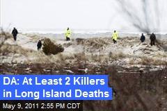 DA: At Least 2 Killers in Long Island Deaths
