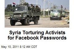 Syria Torturing Activists for Facebook Passwords