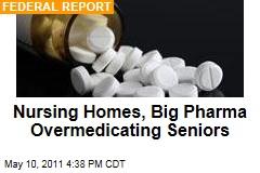 Nursing Homes Overmedicating Seniors With Dementia: Health Department Report
