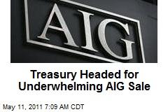 Treasury Headed for Underwhelming AIG Sale