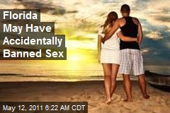 Florida May Have Accidentally Banned Sex