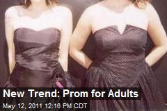 New Trend: Prom for Adults