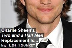 Ashton Kutcher to Replace Charlie Sheen on 'Two and a Half Men': Sources