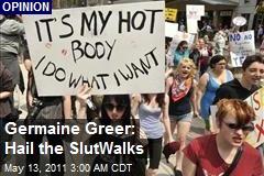 Germaine Greer: Hail the SlutWalks