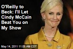 Bill O'Reilly to Glenn Beck on Meghan McCain: I'll Let Cindy McCain Beat You on My Show