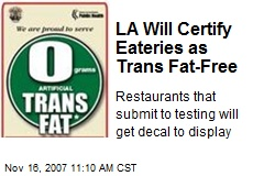 LA Will Certify Eateries as Trans Fat-Free