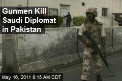 Gunmen Kill Saudi Diplomat in Pakistan