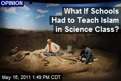 What If Schools Had to Teach Islam in Science Class?
