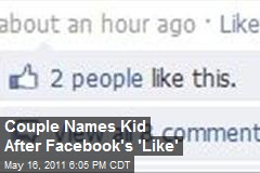 Couple Names Kid for Facebook's 'Like'