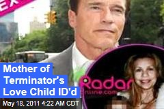 Mother of Terminator's Love Child ID'd