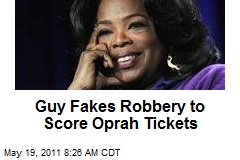 Guy Fakes Robbery to Score Oprah Tickets