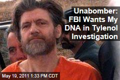 FBI Wants DNA Samples From Unabomber Ted Kaczynski in Tylenol Investigation