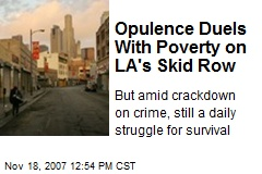 Opulence Duels With Poverty on LA's Skid Row