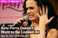 Katy Perry's Diva Demands: Drivers, Don't Stare at Me!