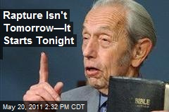 Rapture Isn't Tomorrow —It's Tonight
