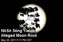 NASA Sting Yields Alleged Moon Rock