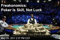 Freakonomics Study: Poker Not a Game of Chance