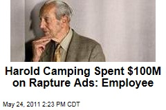 Family Radio's Harold Camping Spent $100M on May 21 Rapture Ads: Employee