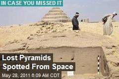 Lost Pyramids Spotted From Space