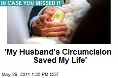 'My Husband's Circumcision Saved My Life'