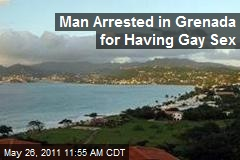 Man Arrested in Grenada for Having Gay Sex