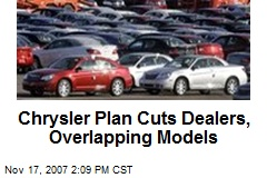Chrysler Plan Cuts Dealers, Overlapping Models