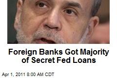 Foreign Banks Got Majority of Secret Fed Loans