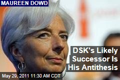 Christine Lagarde, Dominique Strauss-Kahn's Likely Successor, Is Also His Antithesis: Maureen Dowd