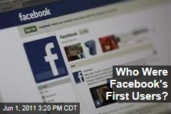 Who Were Facebook's First Users?