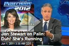 Jon Stewart on Sarah Palin Bus Tour: Duh! She's Running