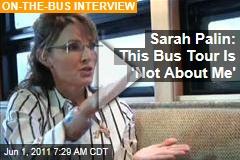 Sarah Palin to Greta Van Susteren: The Bus Tour Isn't 'About Me'