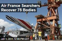 Air France Flight 447: Search Teams Pull 75 Bodies From Plane Wreckage
