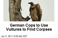 German Cops to Use Vultures to Find Corpses