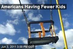 Americans Having Fewer Kids