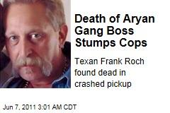 Death of Aryan Brotherhood Leader Frank Roch Stumps Cops