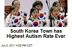 South Korea Town has the Highest Autism Rate Ever Recorded