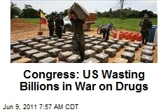 Congress: US Wasting Billions in War on Drugs