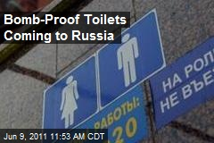 Bomb-Proof Toilets Coming to Russia