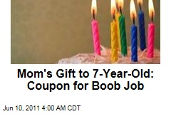 Mom Gives Girl, 7, Voucher for Boob Job