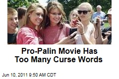 Pro-Palin Documentary 'The Undefeated' Will Get National Release in July ... After it Tones Down the Cursing