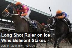 Long Shot Ruler on Ice Wins Belmont Stakes