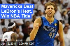 Dallas Mavericks Beat Miami Heat in Game 6 to Win NBA Championship; Dirk Nowitzki MVP