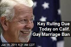 Key Ruling Due Today on Calif. Gay Marriage Ban