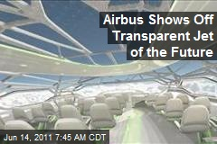 Airbus Shows Off Transparent Jet of the Future