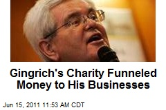 Gingrich's Charity Funneled Money to His Businesses