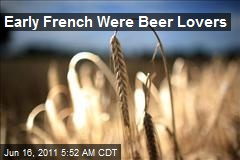Early French Were Beer Lovers